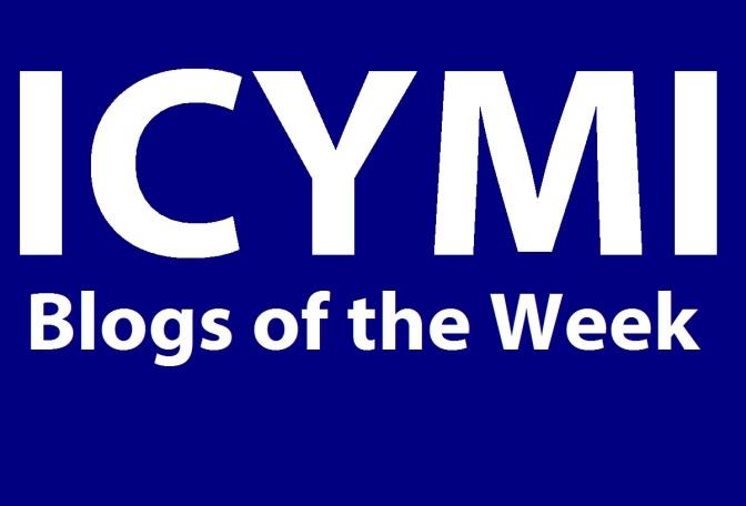 ICYMI: This Week in Blogs