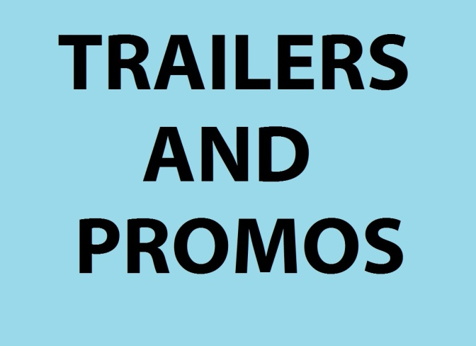 Trailers, Promos and Posters: A Backlog of TV Trailers, Movie Photos and More
